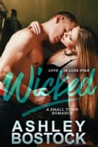 Wicked - A Small Town Romance ebook by Ashley Bostock