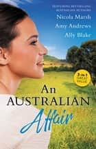 An Australian Affair - 3 Book Box Set ebook by Amy Andrews, Ally Blake, Nicola Marsh