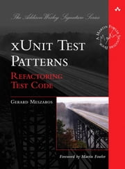 xUnit Test Patterns: Refactoring Test Code ebook by Meszaros, Gerard