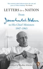 Letters for a Nation ebook by Madhav Khosla,Jawaharlal Nehru