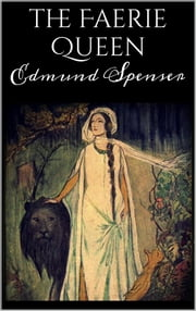 The Faerie Queen ebook by Edmund Spenser