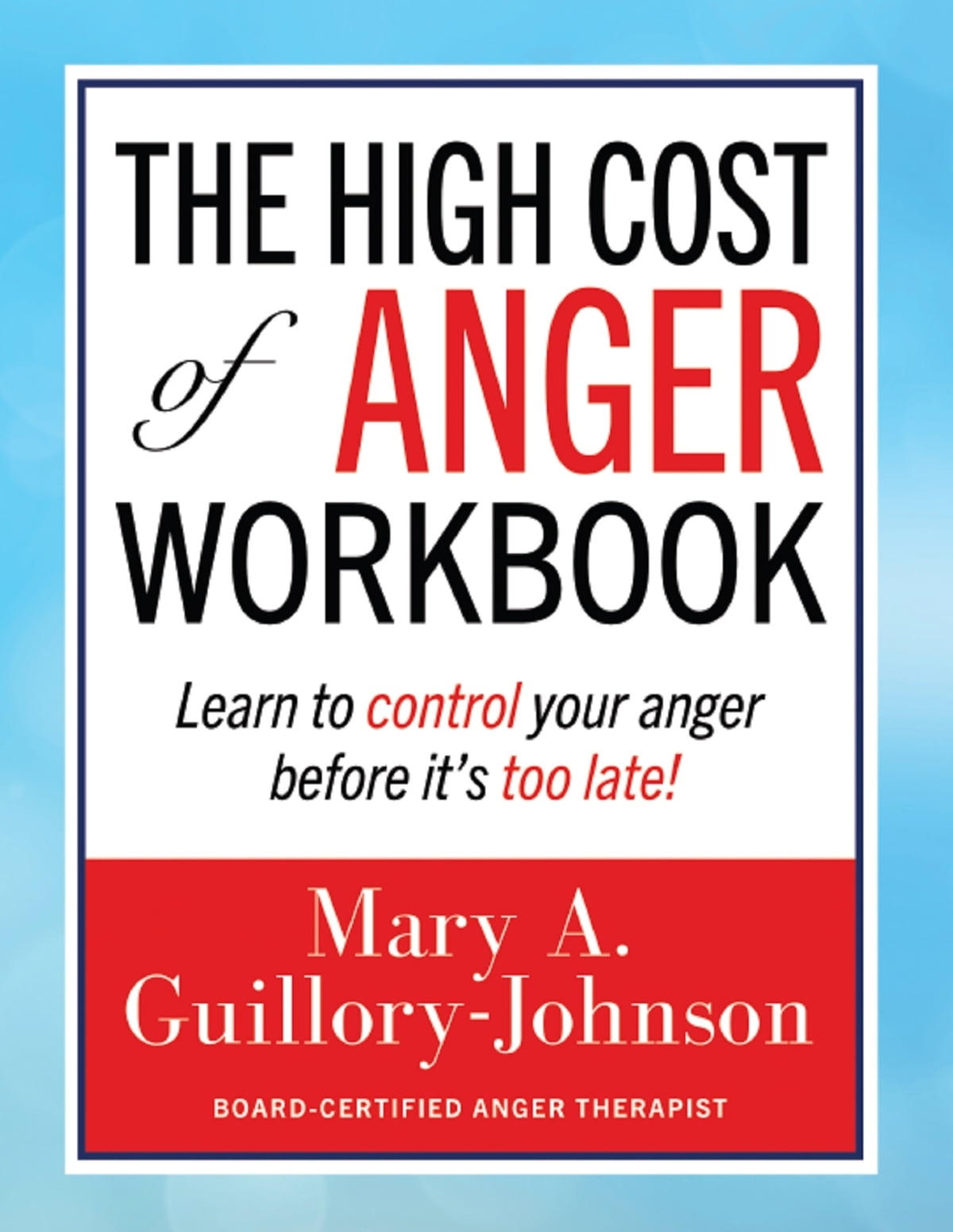 Workbooks anger workbook : The High Cost of Anger Workbook eBook by Mary A. Guillory-Johnson ...