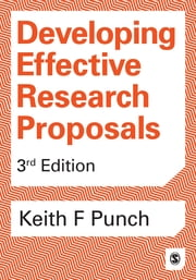 Developing Effective Research Proposals ebook by Keith F Punch