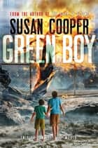 Green Boy ebook by Susan Cooper