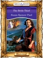 The Bride Thief (Mills & Boon Vintage 90s Modern) ebook by Susan Spencer Paul