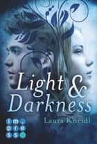 Light & Darkness ebook by Laura Kneidl