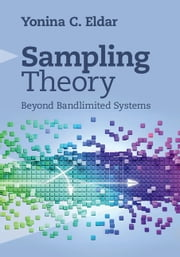 Sampling Theory - Beyond Bandlimited Systems ebook by Yonina C. Eldar