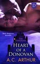 Heart of a Donovan ebook by A.C. Arthur