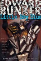 Little Boy Blue - A Novel ebook by Edward Bunker