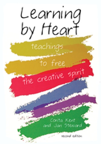 Learning by Heart - Teachings to Free the Creative Spirit ebook by Corita Kent,Jan Steward