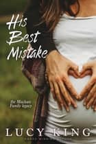His Best Mistake eBook by Lucy King