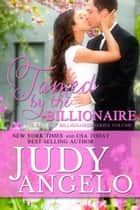 Tamed by the Billionaire - The BAD BOY BILLIONAIRES Series, #1 ebook by JUDY ANGELO