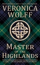Master of the Highlands ebook by Veronica Wolff