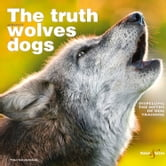 The truth about wolves and dogs - Dispelling the myths of dog training ebook by Toni Shelbourne