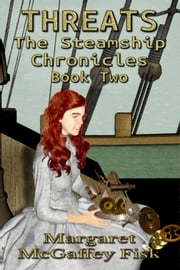 Threats - A Steampunk Adventure ebook by Margaret McGaffey Fisk