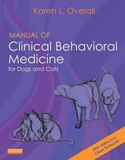 Manual of Clinical Behavioral Medicine for Dogs and Cats ebook by Karen Overall