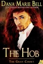 The Hob ebook by Dana Marie Bell