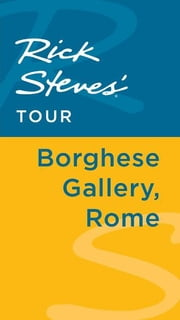 Rick Steves' Tour: Borghese Gallery, Rome ebook by Rick Steves,Gene Openshaw
