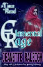 A Time to Rend - Elemental Rage, #3 ebook by Jeanette Raleigh