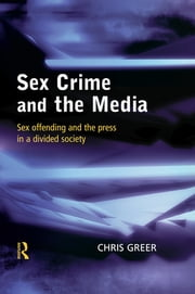 Sex Crime and the Media ebook by Chris Greer