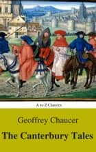 The Canterbury Tales (A to Z Classics) ebook by Geoffrey Chaucer