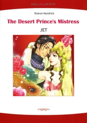 THE DESERT PRINCE'S MISTRESS (Mills & Boon Comics) - Mills & Boon Comics ebook by Sharon Kendrick,JET