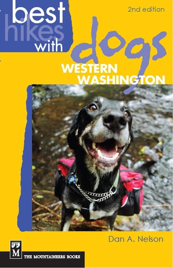 Best Hikes with Dogs Western Washington ebook by Dan Nelson