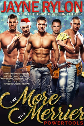 More the Merrier - A Powertools Holiday Story ebook by Jayne Rylon