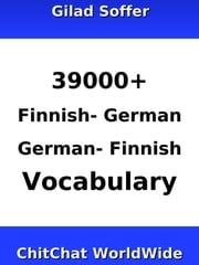 39000+ Finnish - German German - Finnish Vocabulary ebook by Gilad Soffer