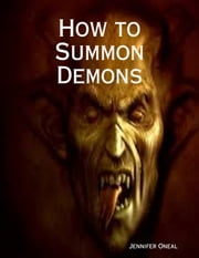 How to Summon Demons ebook by Jennifer Oneal