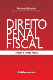 Direito Penal Fiscal - Evasão e fraude fiscais ebook by Kobo.Web.Store.Products.Fields.ContributorFieldViewModel
