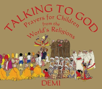 Talking to God - Prayers for Children from the World's Religions ebook by Demi