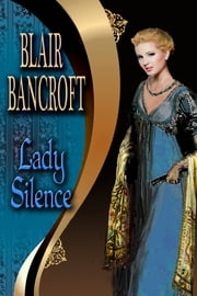 Lady Silence ebook by Blair Bancroft