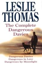 The Complete Dangerous Davies ebook by Leslie Thomas