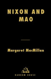 Nixon and Mao - The Week That Changed the World ebook by Margaret MacMillan