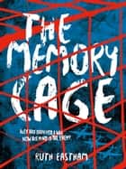 The Memory Cage - Alex has survived a war. Now his mind is the enemy. ebook by Ruth Eastham