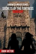 Secrets of the Fortress 'Sorcery' ebook by John Victor