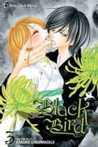 Black Bird, Vol. 3 ebook by Kanoko Sakurakouji,Kanoko Sakurakouji