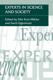 Experts in Science and Society ebook by Elke Kurz-Milcke,Gerd Gigerenzer