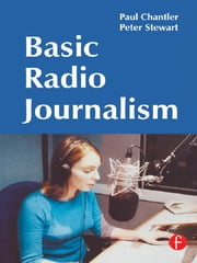 Basic Radio Journalism ebook by Paul Chantler,Peter Stewart
