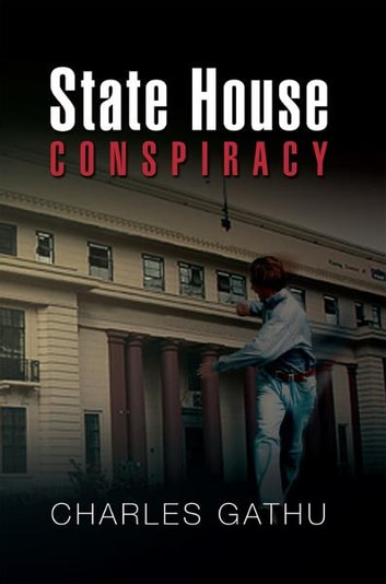 State House Conspiracy ebook by CHARLES GATHU