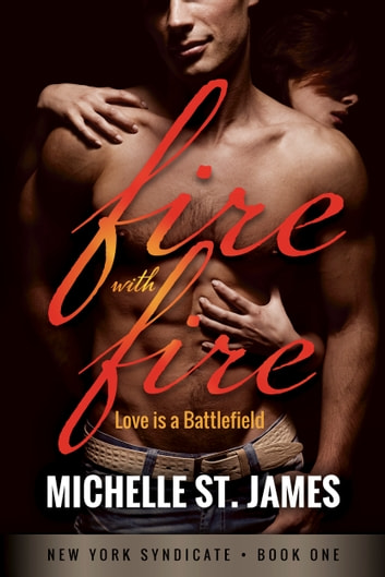 Fire with Fire ebook by Michelle St. James