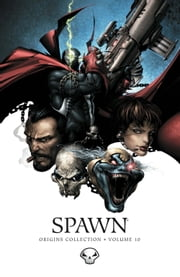 Spawn Origins Collection Volume 10 ebook by Todd McFarlane,Tony Daniel,Greg Capullo