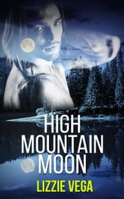 High Mountain Moon ebook by Lizzie Vega