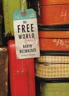 Free World ebook by David Bezmozgis
