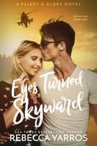 Eyes Turned Skyward ebook by