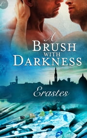 A Brush with Darkness ebook by Erastes