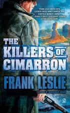 The Killers of Cimarron ebook by Frank Leslie