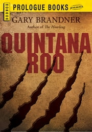 Quintana Roo ebook by Gary Brandner