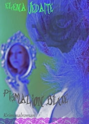 PIGMALION BLUE ebook by Elena Jedaite